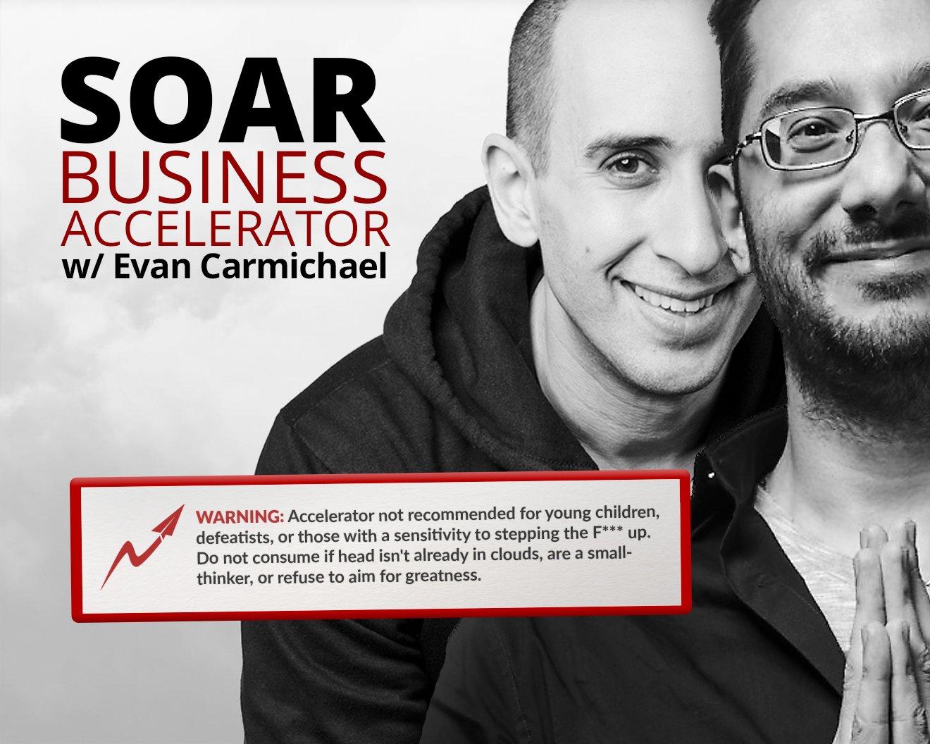 Soar Business Accelerator With Evan Carmichael